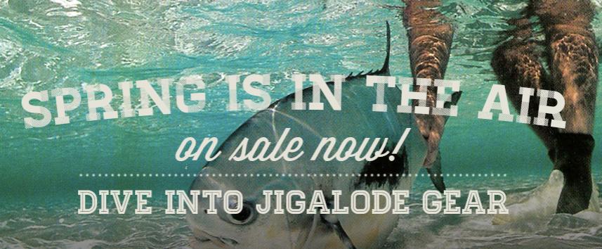 Jigalode 2013 Spring Sale